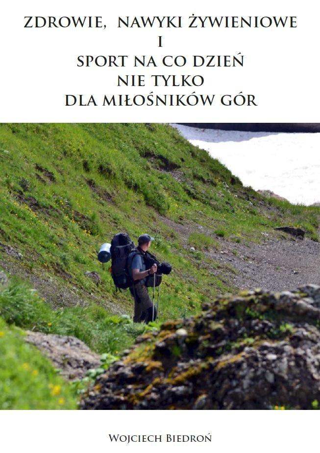 Zdrowie, nawyki żywieniowe i sport na co dzień nie tylko dla miłośników gór - Ebook (Książka PDF) do pobrania w formacie PDF