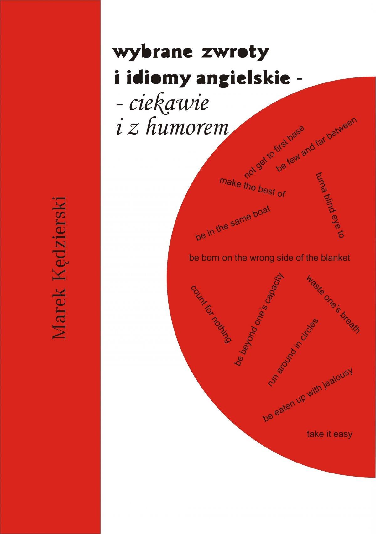 Wybrane zwroty i idiomy angielskie - ciekawie i z humorem - Ebook (Książka PDF) do pobrania w formacie PDF