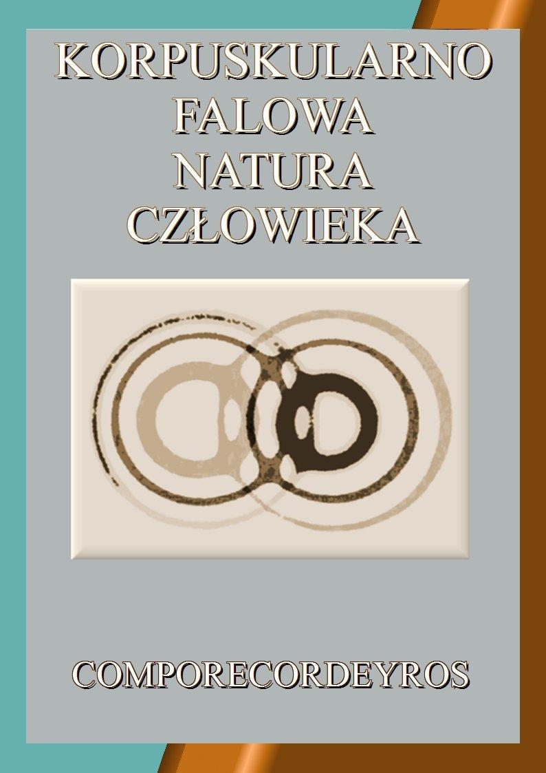 Korpuskularno falowa natura człowieka - Ebook (Książka PDF) do pobrania w formacie PDF