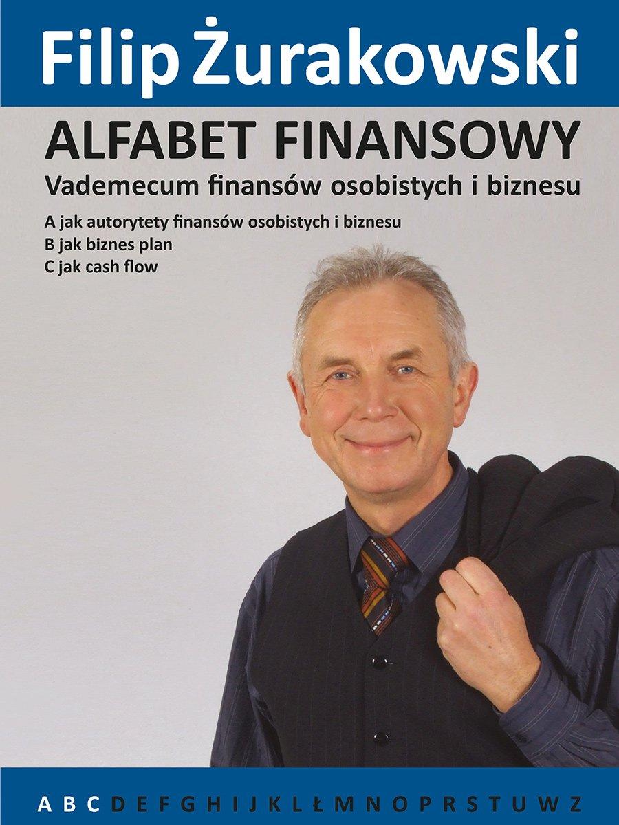 Alfabet Finansowy. Vademecum finansów osobistych i biznesu A, B, C. - Ebook (Książka EPUB) do pobrania w formacie EPUB