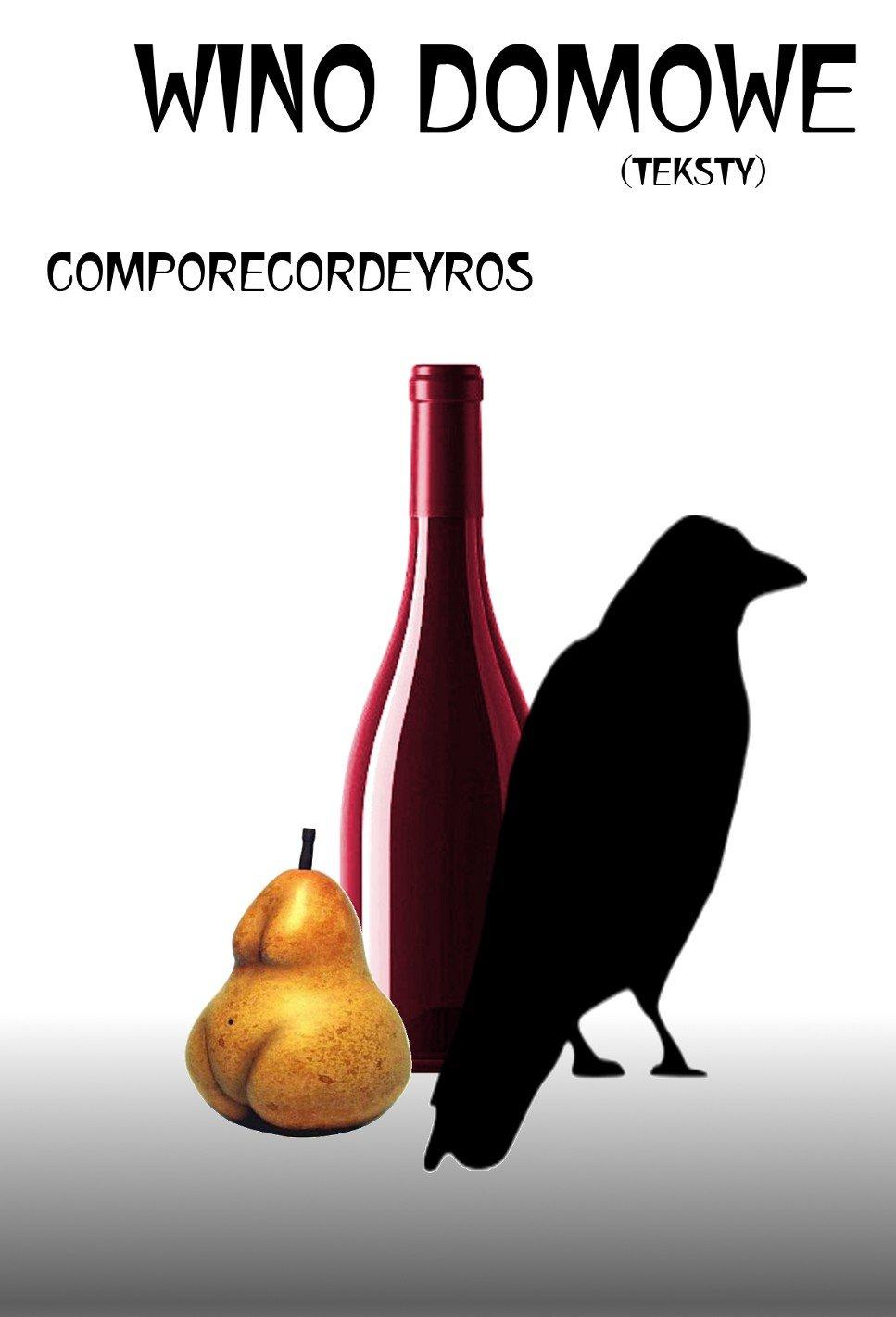 Wino domowe (teksty) - Ebook (Książka PDF) do pobrania w formacie PDF