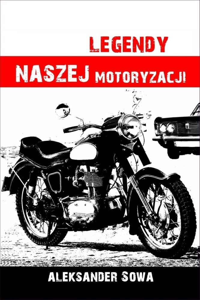 Legendy naszej motoryzacji - Ebook (Książka PDF) do pobrania w formacie PDF
