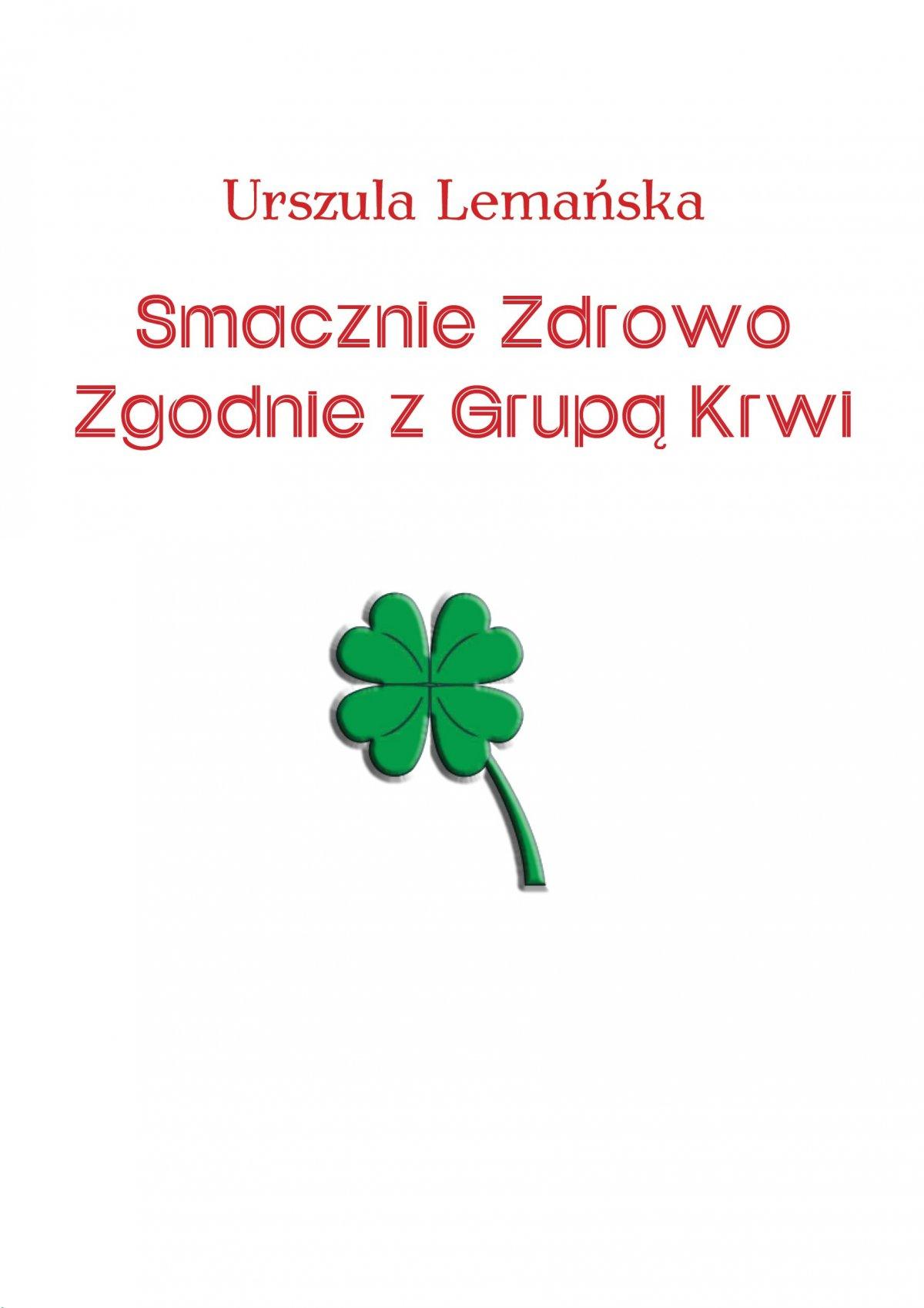 Smacznie Zdrowo Zgodnie z Grupą Krwi - Ebook (Książka PDF) do pobrania w formacie PDF