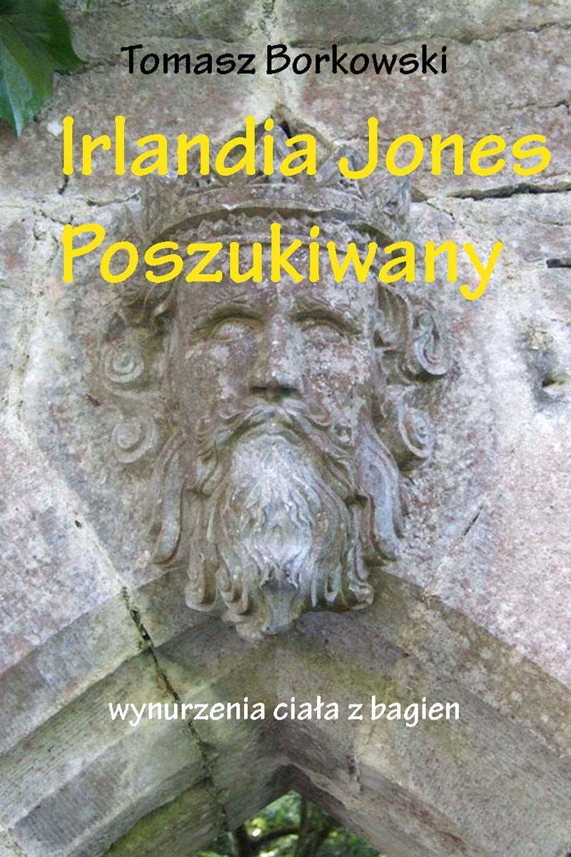 Irlandia Jones poszukiwany - Ebook (Książka na Kindle) do pobrania w formacie MOBI
