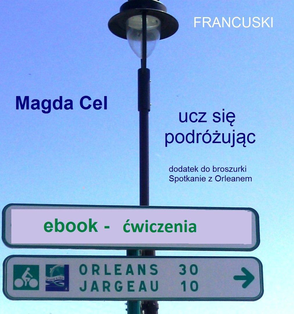 Francuski, ucz się podróżując - Orlean. Ćwiczenia. - Ebook (Książka na Kindle) do pobrania w formacie MOBI