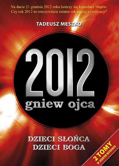 2012: gniew ojca. Tom 1 i 2 - Ebook (Książka EPUB) do pobrania w formacie EPUB