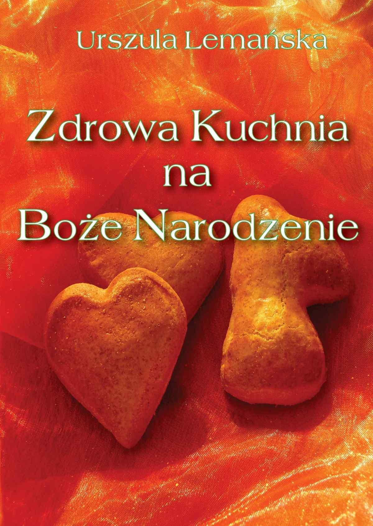 Zdrowa Kuchnia na Boże Narodzenie - Ebook (Książka PDF) do pobrania w formacie PDF