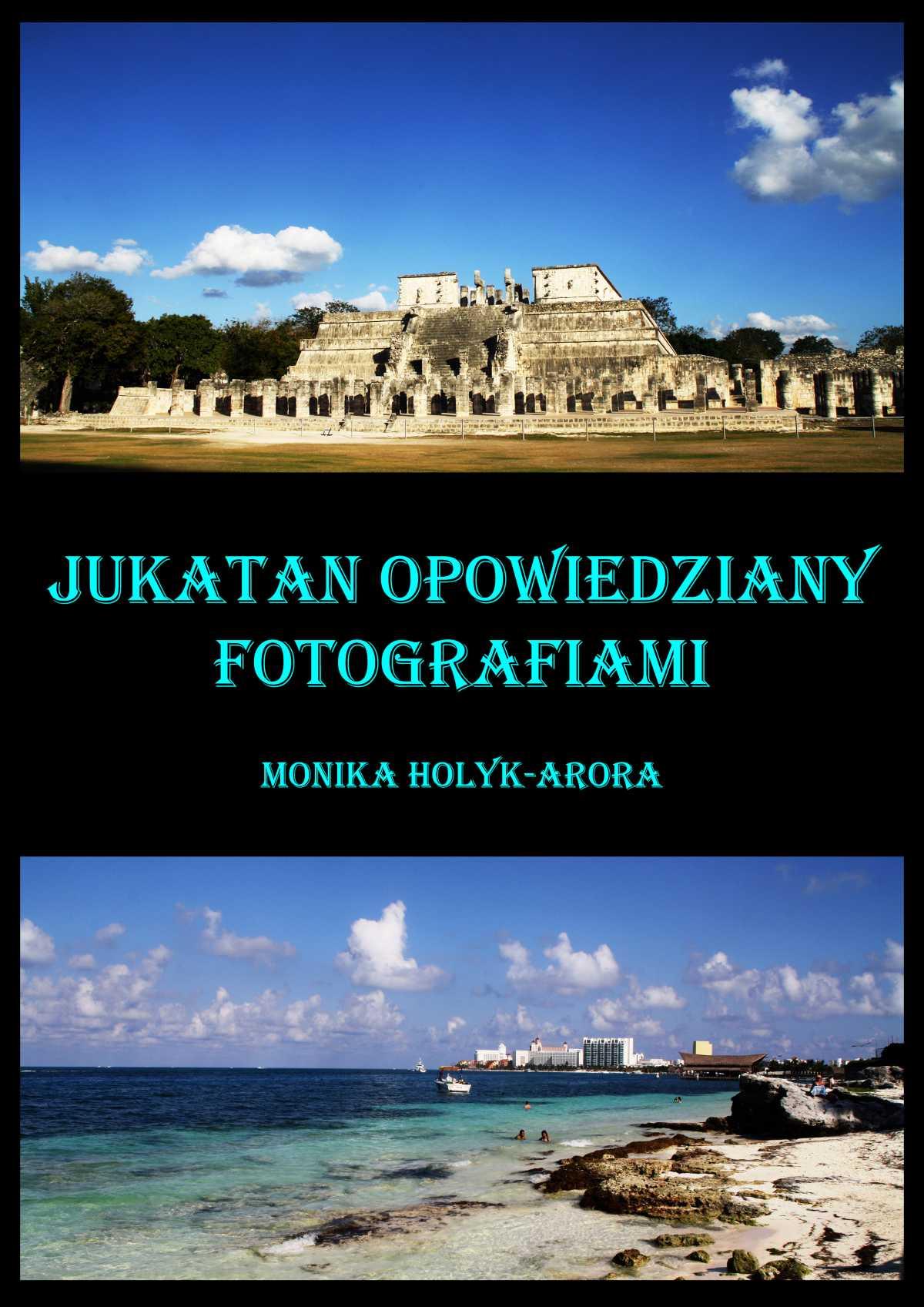 Jukatan opowiedziany fotografiami... - Ebook (Książka PDF) do pobrania w formacie PDF