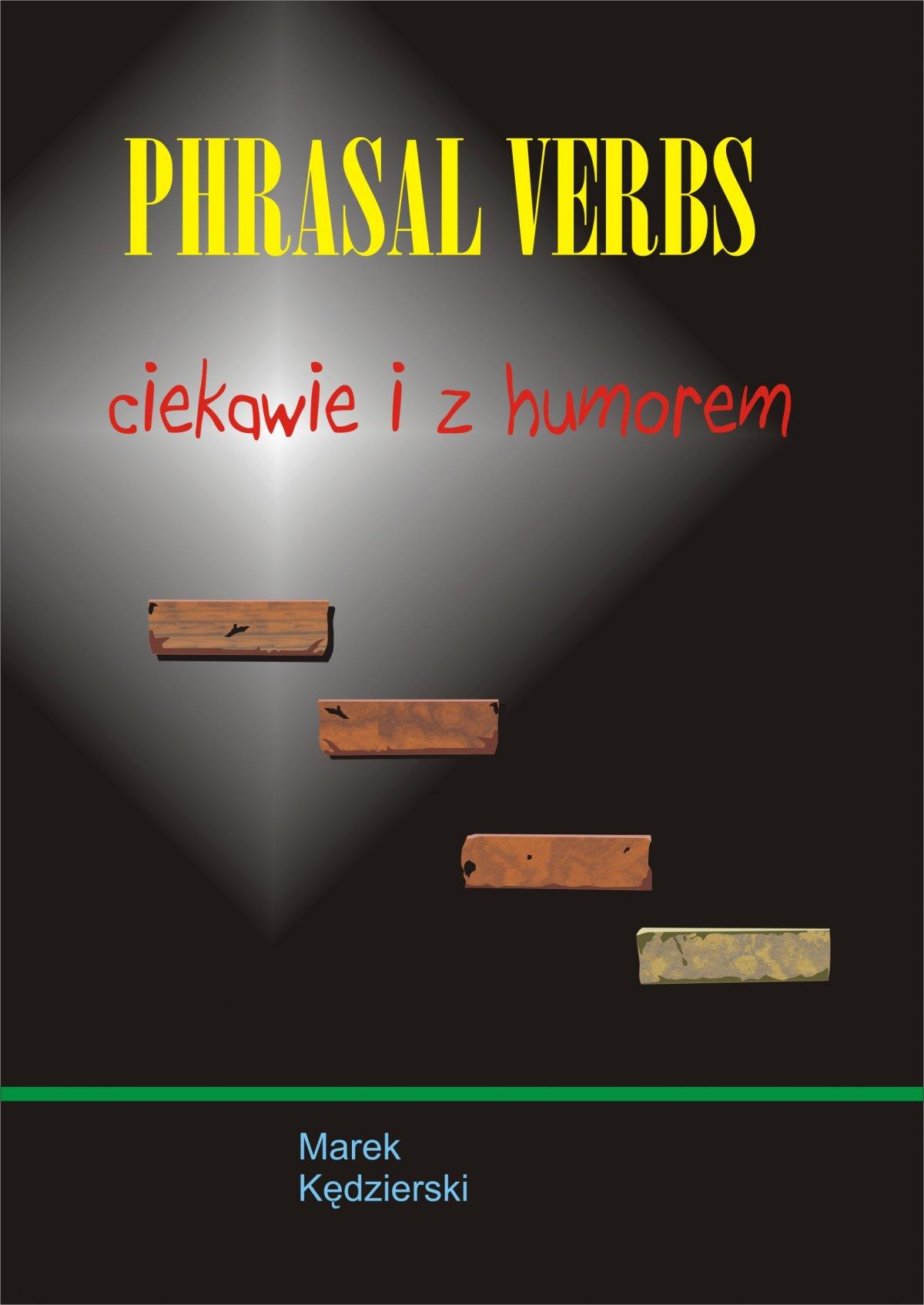 Phrasal verbs - ciekawie i z humorem - Ebook (Książka PDF) do pobrania w formacie PDF