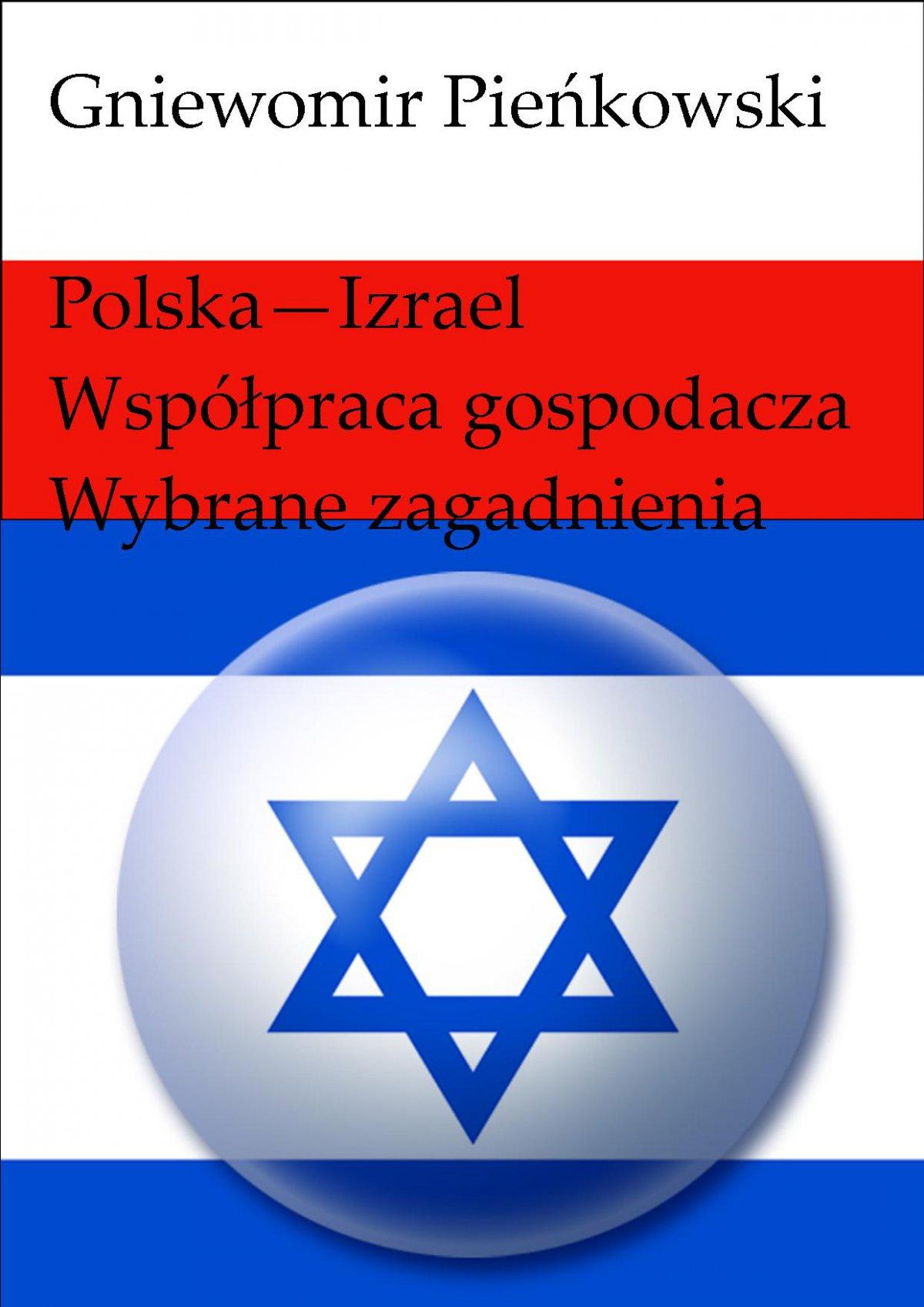 Polska - Izrael. Współpraca gospodarcza - wybrane zagadnienia - Ebook (Książka PDF) do pobrania w formacie PDF