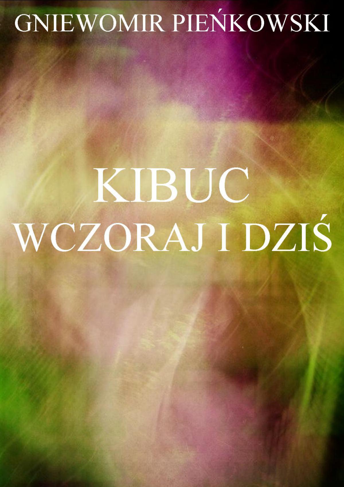 Kibuc. Wczoraj i dziś - Ebook (Książka PDF) do pobrania w formacie PDF