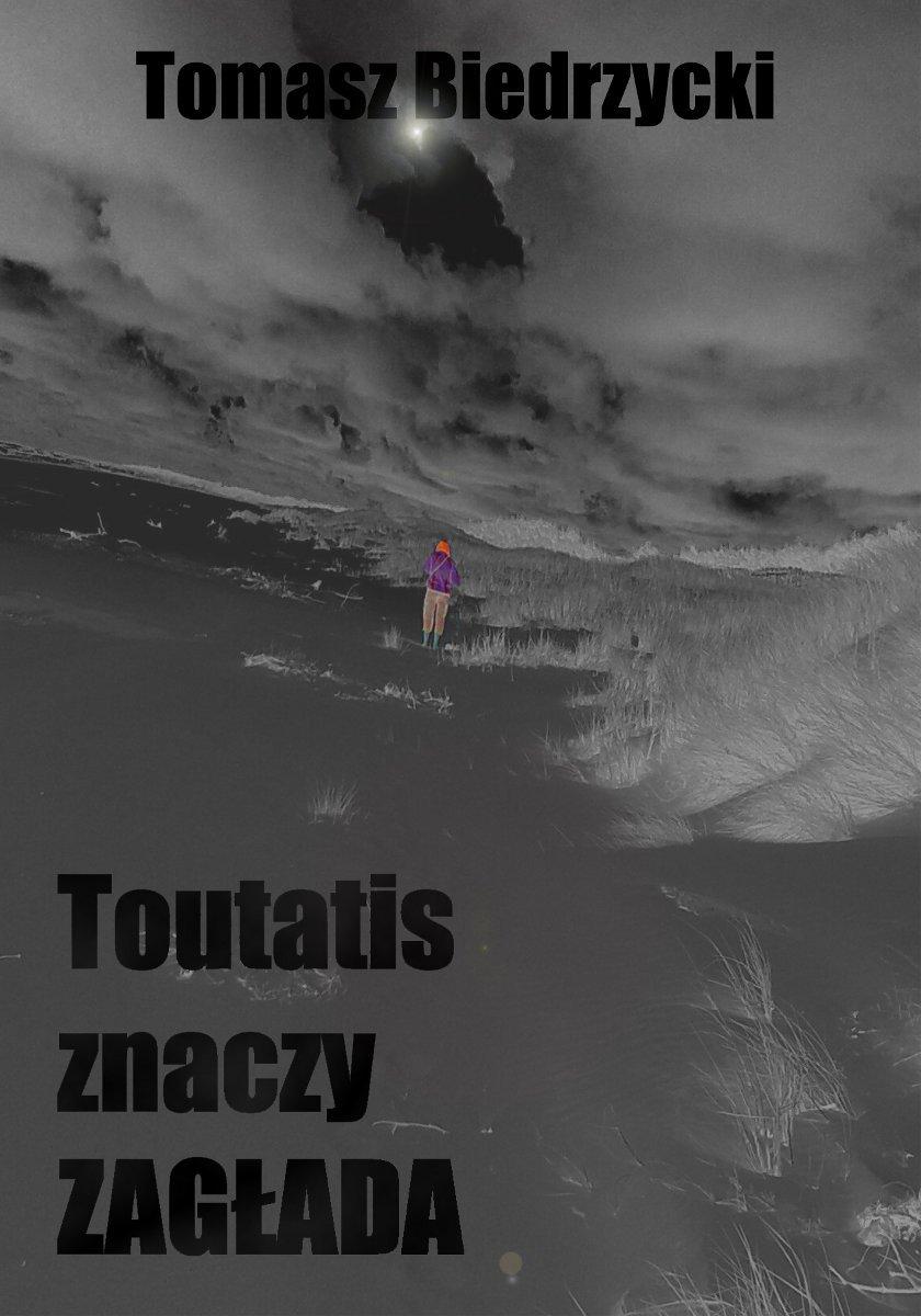 Toutatis znaczy Zagłada - Ebook (Książka EPUB) do pobrania w formacie EPUB