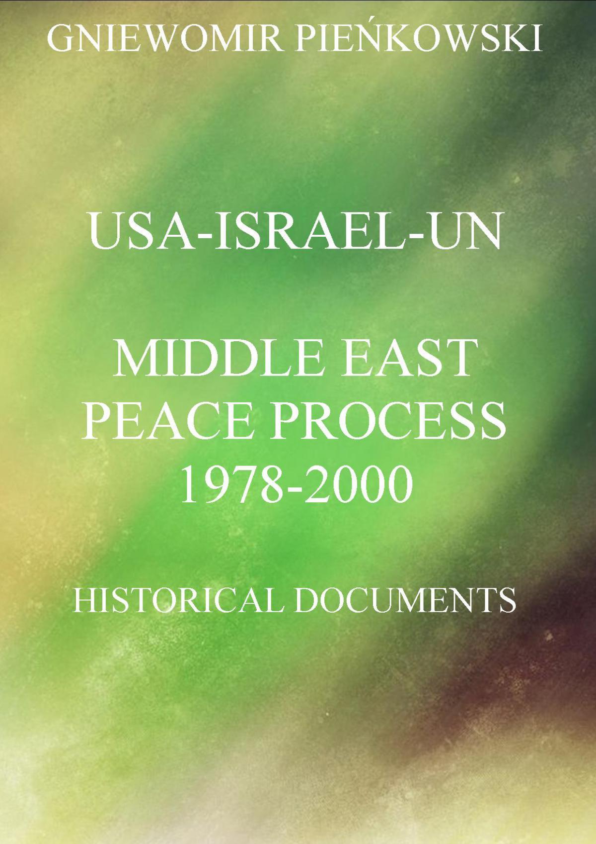 USA-Israel-UN.Middle East Peace Process: 1978-2000. Historical Documents - Ebook (Książka PDF) do pobrania w formacie PDF