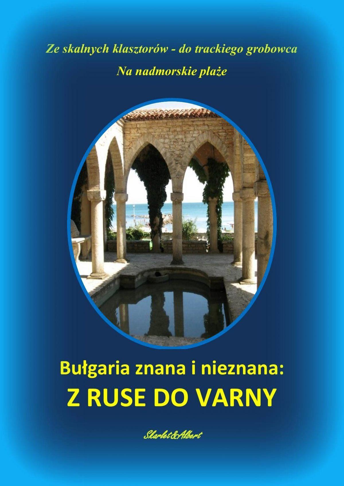 Bułgaria znana i nieznana. Z Ruse do Varny - Ebook (Książka PDF) do pobrania w formacie PDF