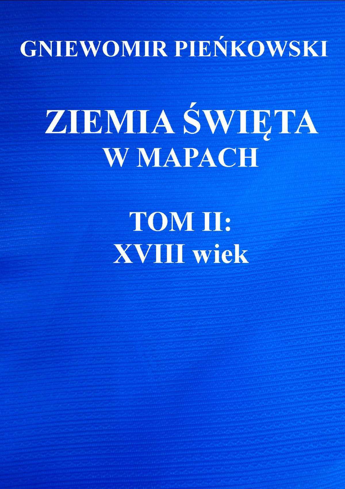 Ziemia Święta w mapach. Tom II: XVIII wiek - Ebook (Książka PDF) do pobrania w formacie PDF