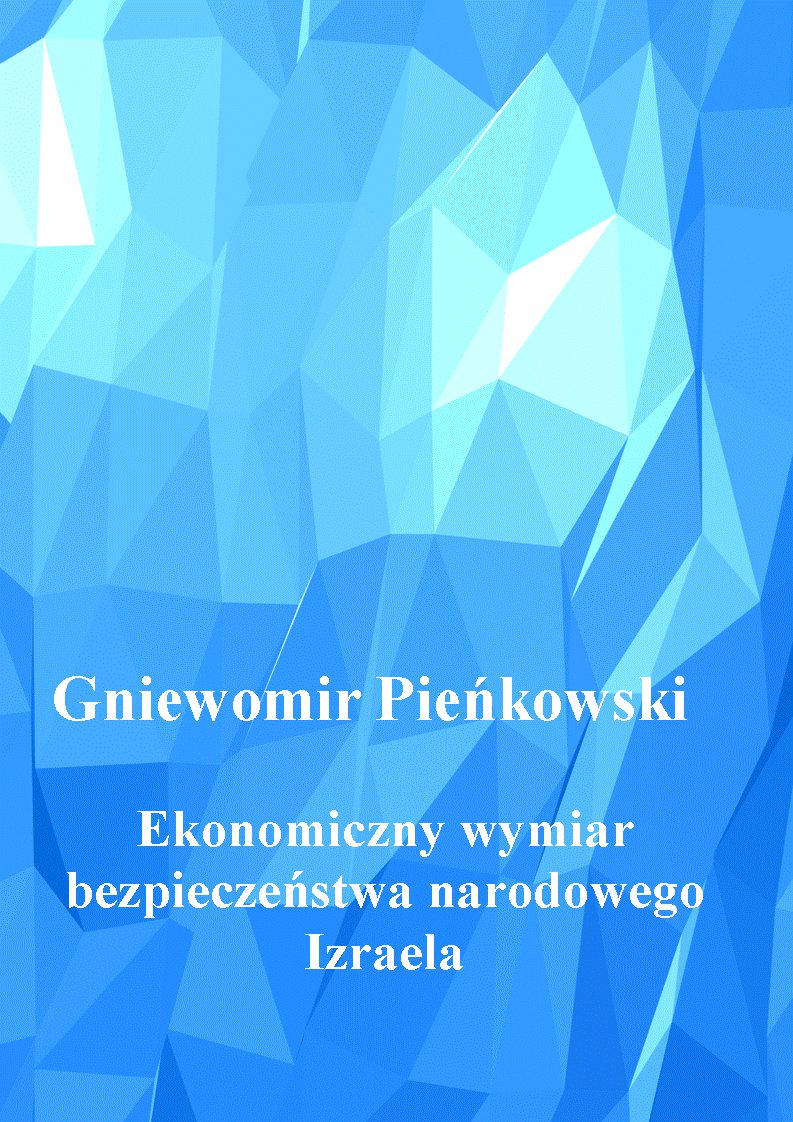 Ekonomiczny wymiar bezpieczeństwa narodowego Izraela. Wydanie drugie. - Ebook (Książka PDF) do pobrania w formacie PDF