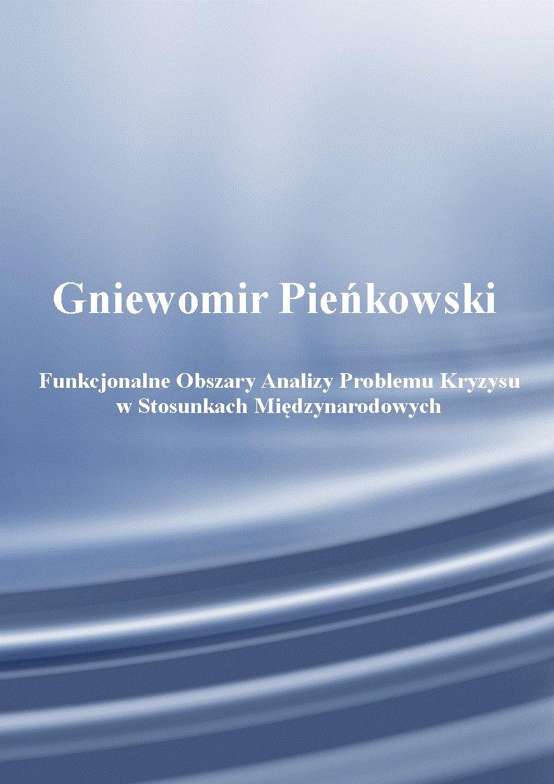Funkcjonalne obszary analizy problemu kryzysu w stosunkach międzynarodowych - Ebook (Książka PDF) do pobrania w formacie PDF