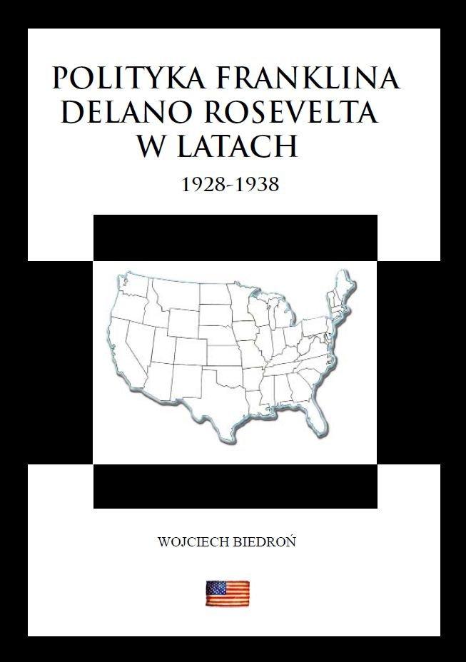 Polityka Franklina Delano Roosevelta w latach  1928-1938 - Ebook (Książka PDF) do pobrania w formacie PDF