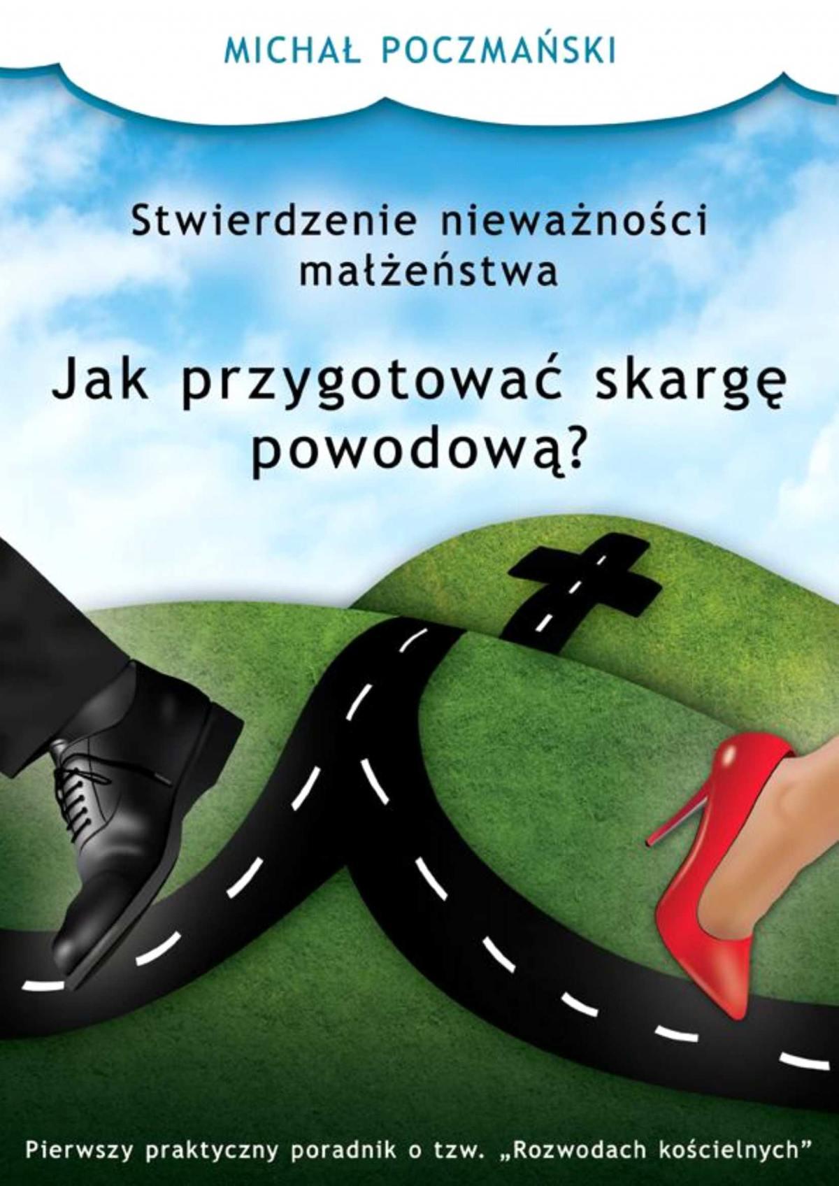 Stwierdzenie nieważności małżeństwa. Jak przygotować skargę powodową? - Ebook (Książka na Kindle) do pobrania w formacie MOBI
