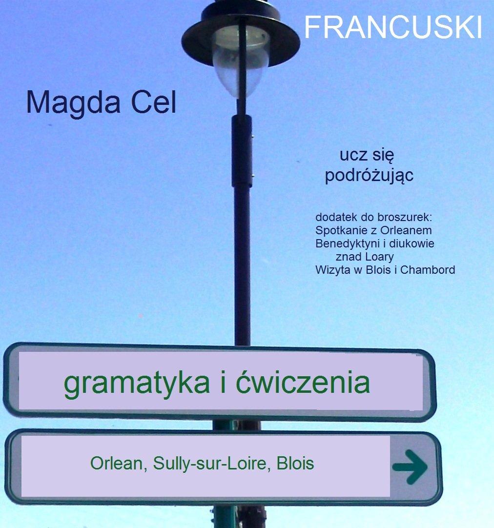 Francuski, ucz się podróżując 3w1– Orlean, Sully sur Loire, Blois. Gramatyka i ćwiczenia - Ebook (Książka PDF) do pobrania w formacie PDF