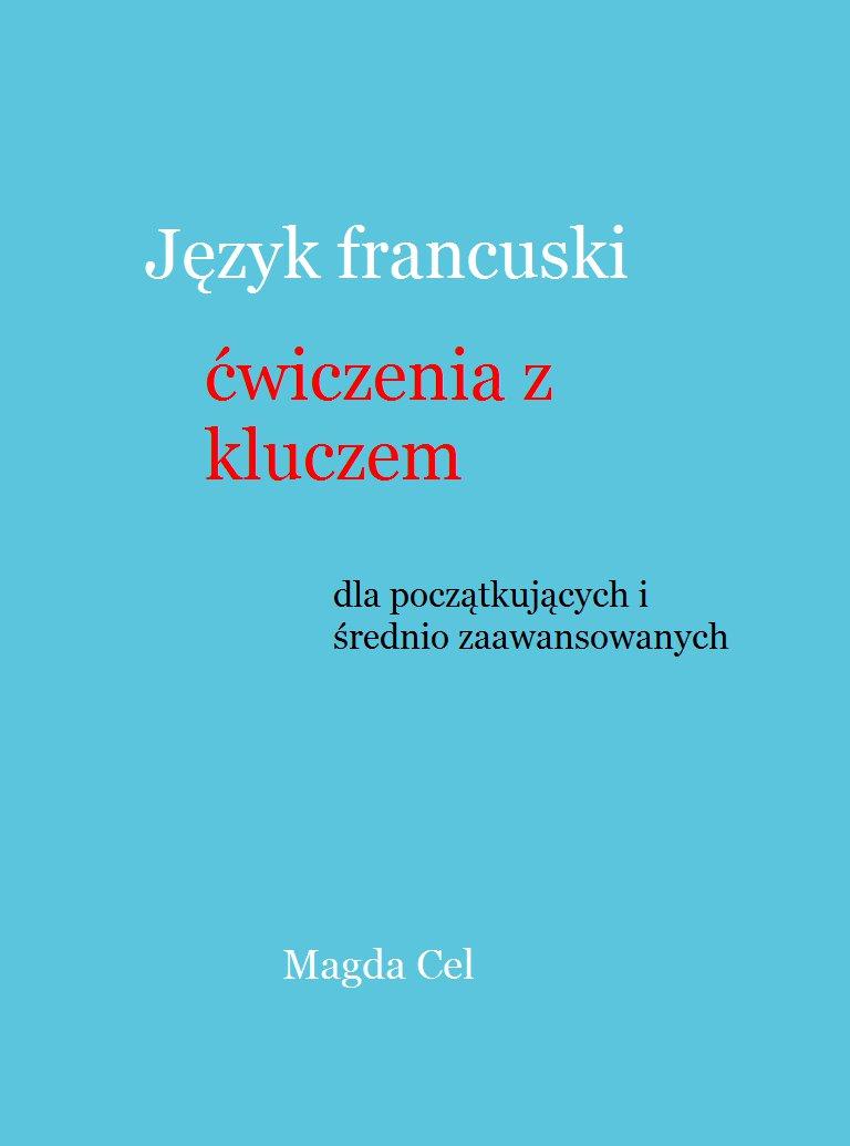 Język francuski, ćwiczenia z kluczem dla początkujących i średnio zaawansowanych - Ebook (Książka PDF) do pobrania w formacie PDF