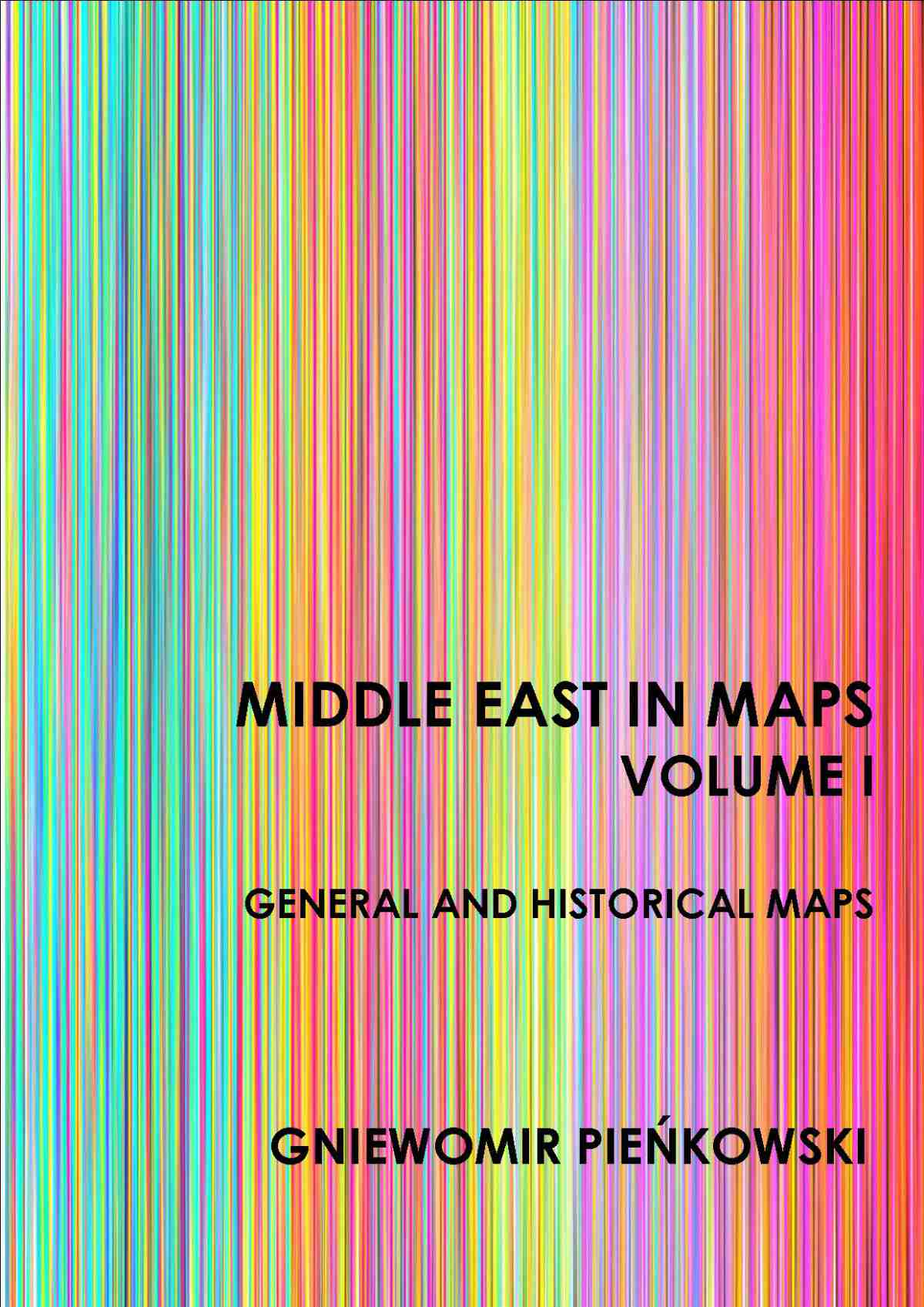 Middle East in Maps. Volume I: General and historical maps - Ebook (Książka PDF) do pobrania w formacie PDF