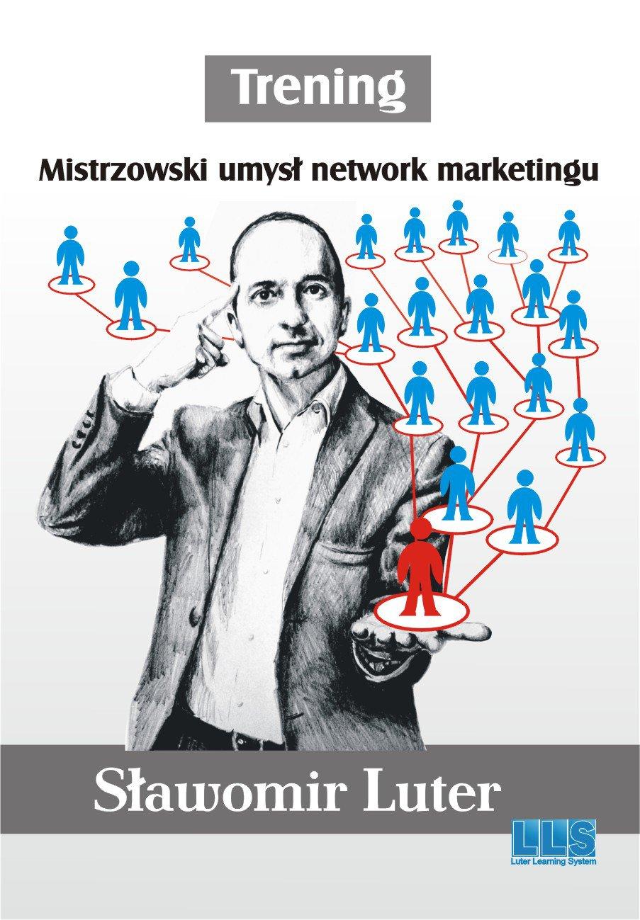 Trening. Mistrzowski umysł network marketingu - Ebook (Książka PDF) do pobrania w formacie PDF