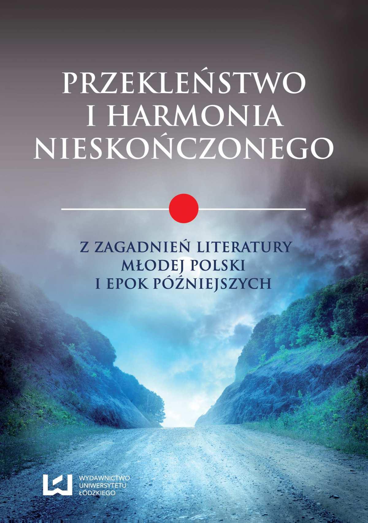 Przekleństwo i harmonia nieskończonego. Z zagadnień literatury Młodej Polski i epok późniejszych - Ebook (Książka PDF) do pobrania w formacie PDF