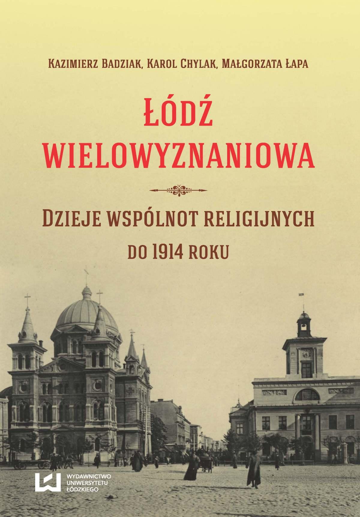 Łódź wielowyznaniowa. Dzieje wspólnot religijnych do 1914 r. - Ebook (Książka PDF) do pobrania w formacie PDF
