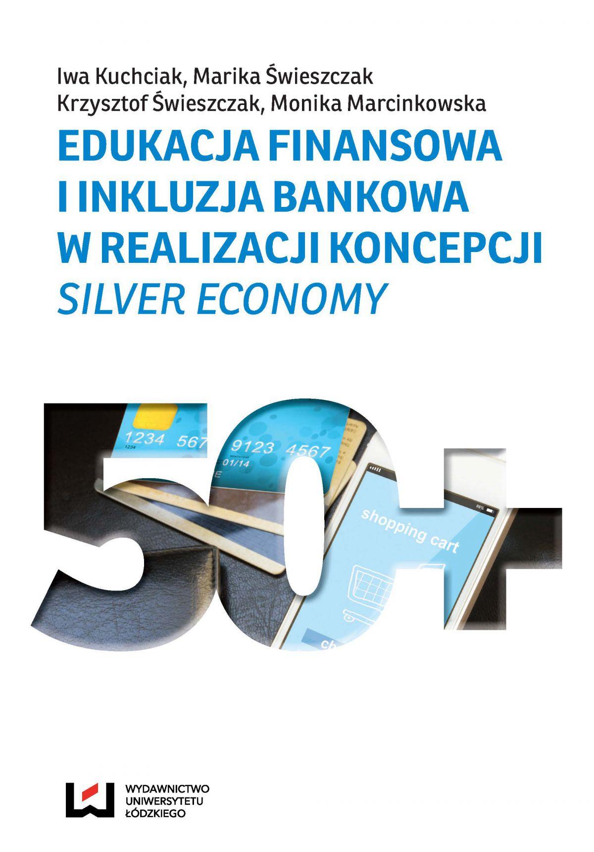 Edukacja finansowa i inkluzja bankowa w realizacji koncepcji Silver Economy - Ebook (Książka PDF) do pobrania w formacie PDF