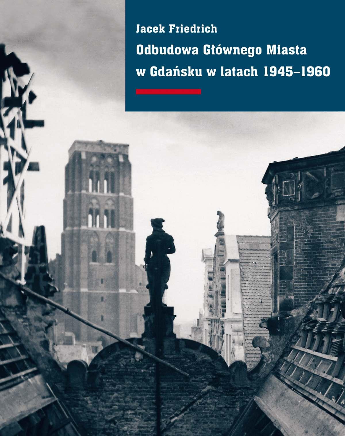 Odbudowa Głównego Miasta w Gdańsku w latach 1945–1960 - Ebook (Książka EPUB) do pobrania w formacie EPUB