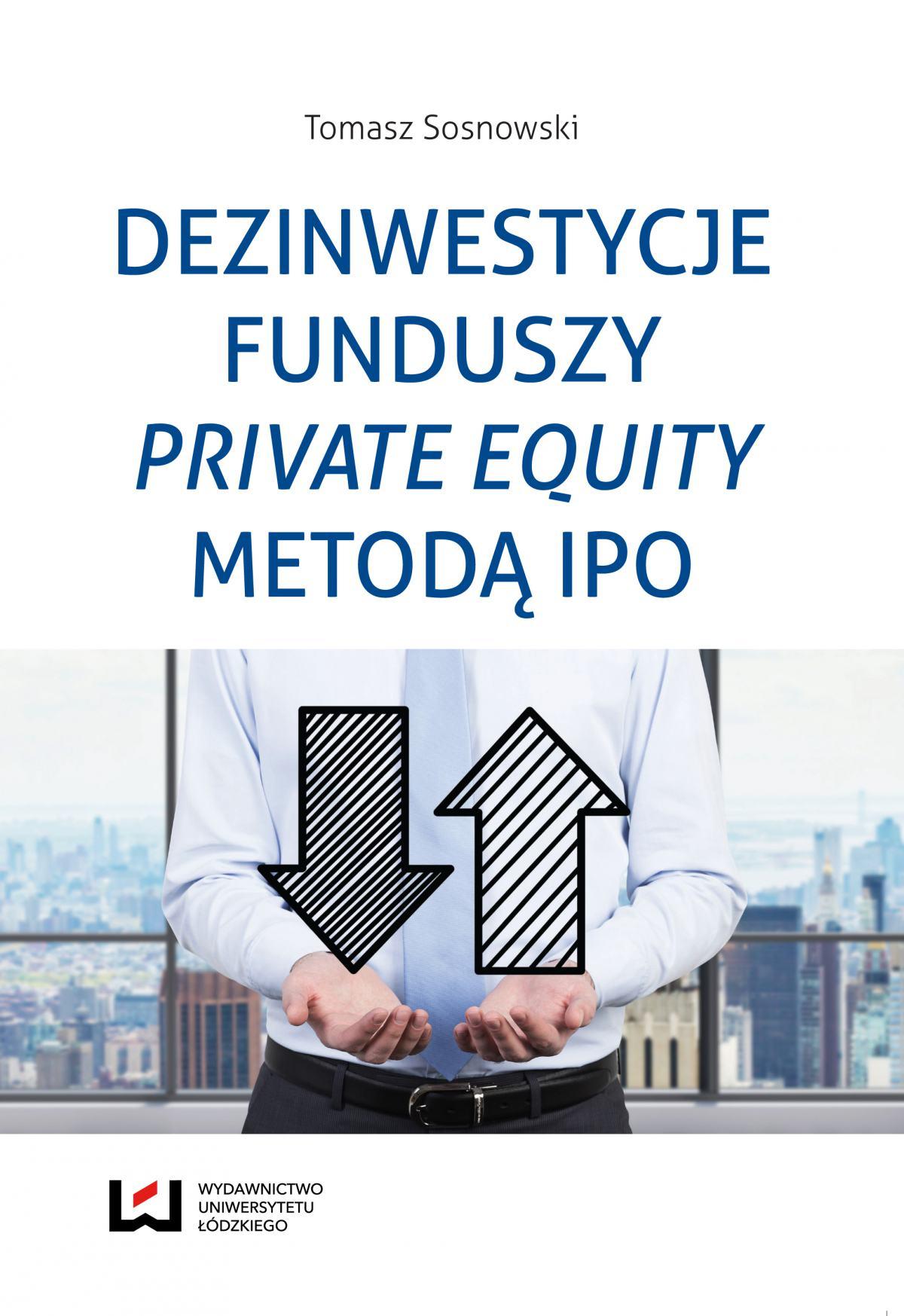 Dezinwestycje funduszy private equity metodą IPO - Ebook (Książka PDF) do pobrania w formacie PDF