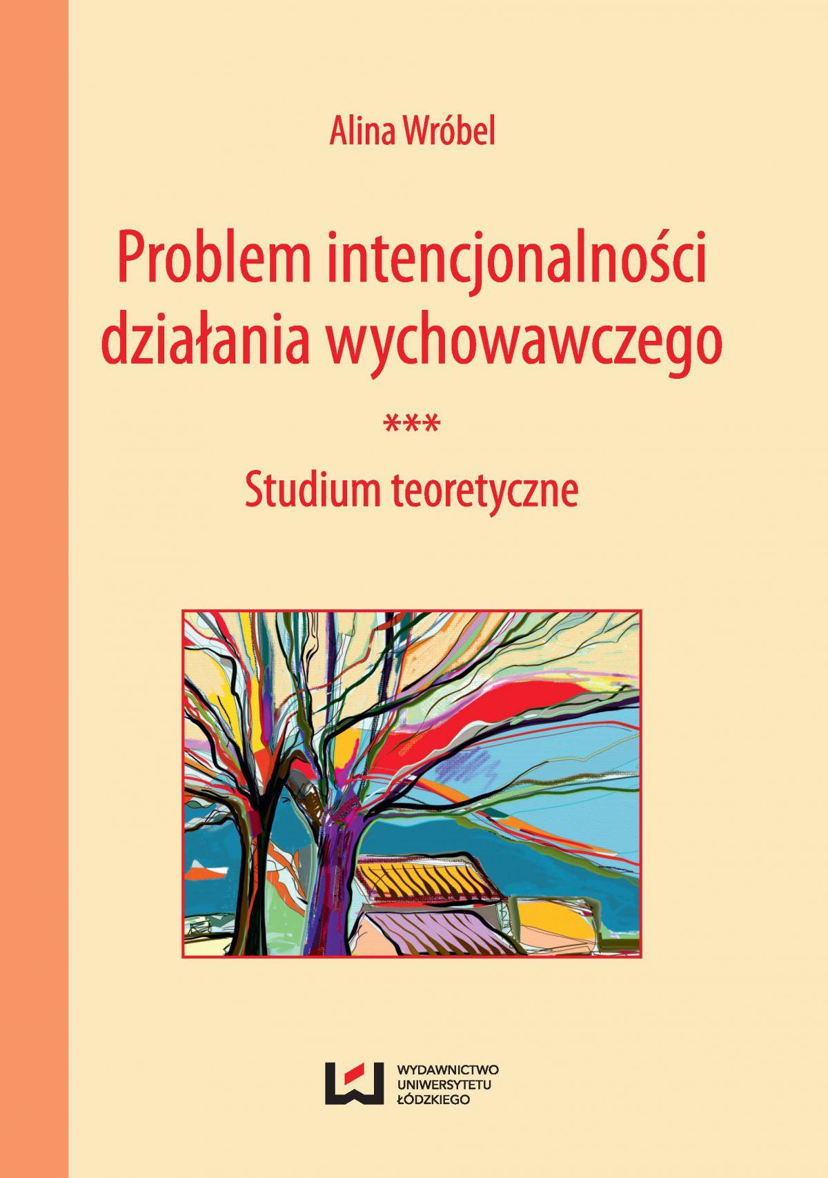 Problem intencjonalności działania wychowawczego. Studium teoretyczne - Ebook (Książka PDF) do pobrania w formacie PDF