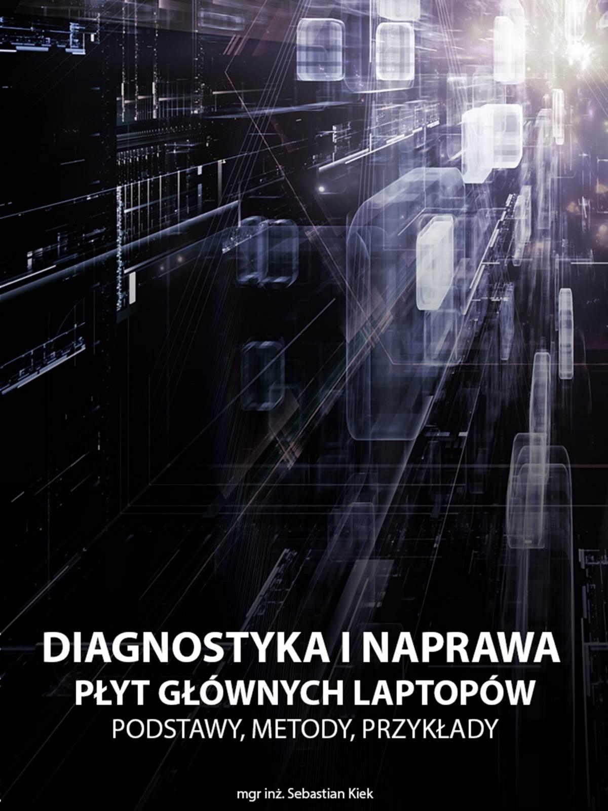 Diagnostyka i naprawa płyt głównych laptopów - Ebook (Książka EPUB) do pobrania w formacie EPUB