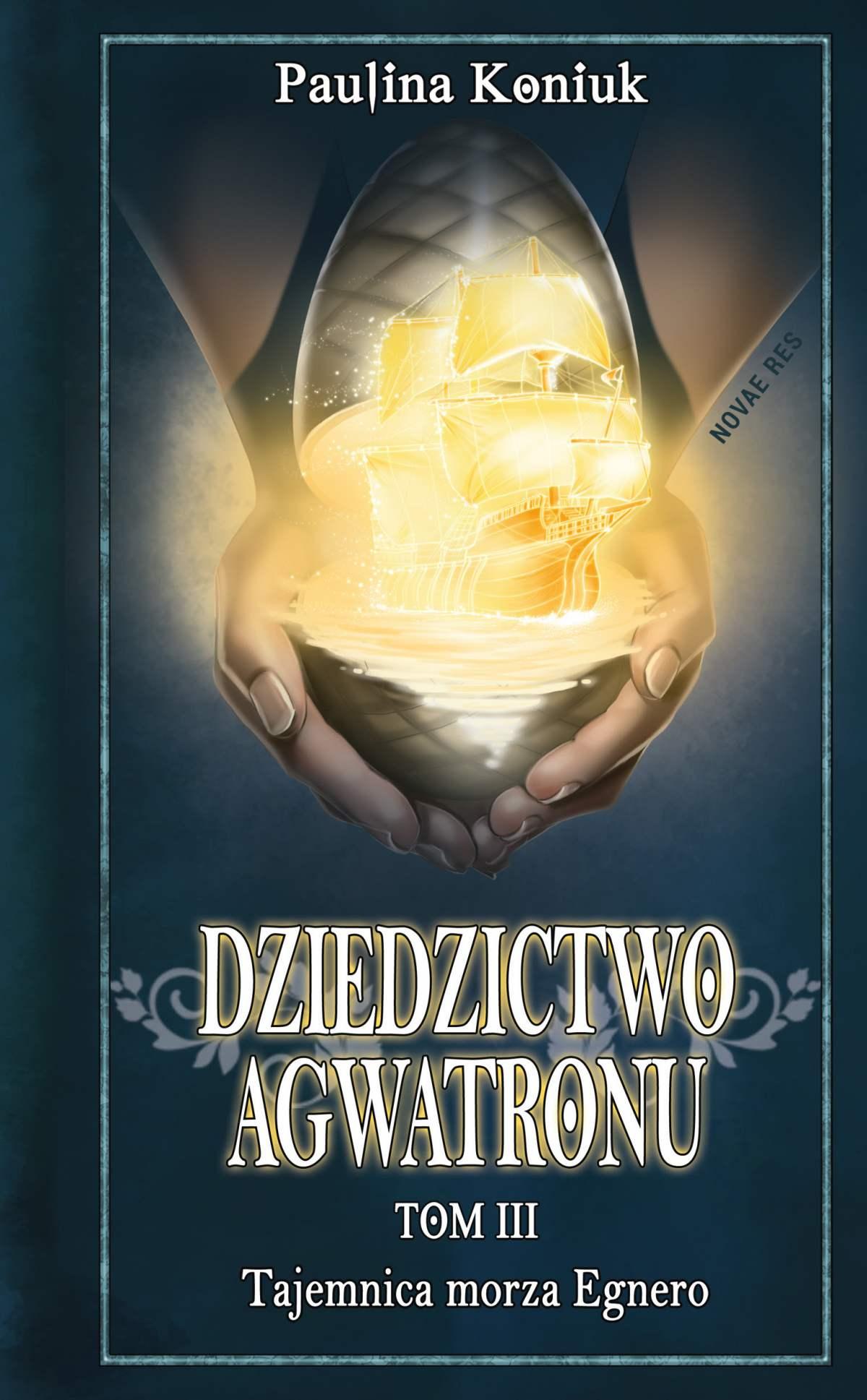 Dziedzictwo Agwatronu. Tom III: Tajemnica morza Egnero - Ebook (Książka EPUB) do pobrania w formacie EPUB