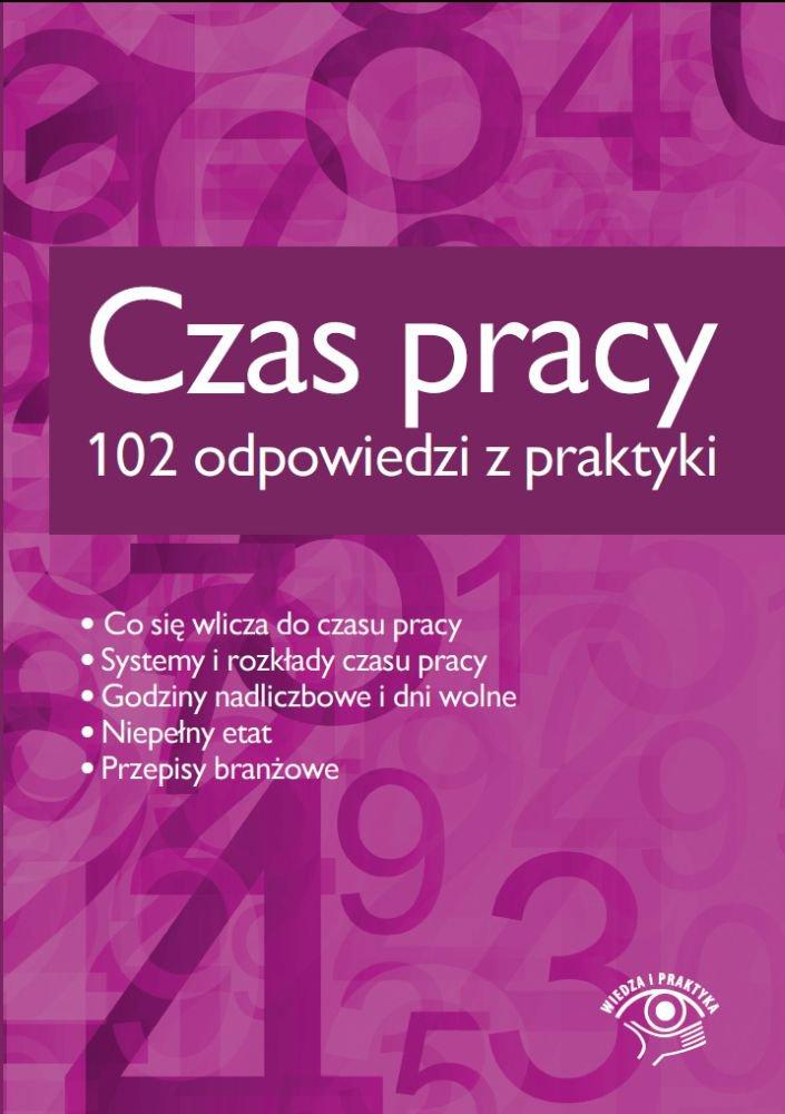 Czas pracy - 102 odpowiedzi z praktyki - Ebook (Książka EPUB) do pobrania w formacie EPUB