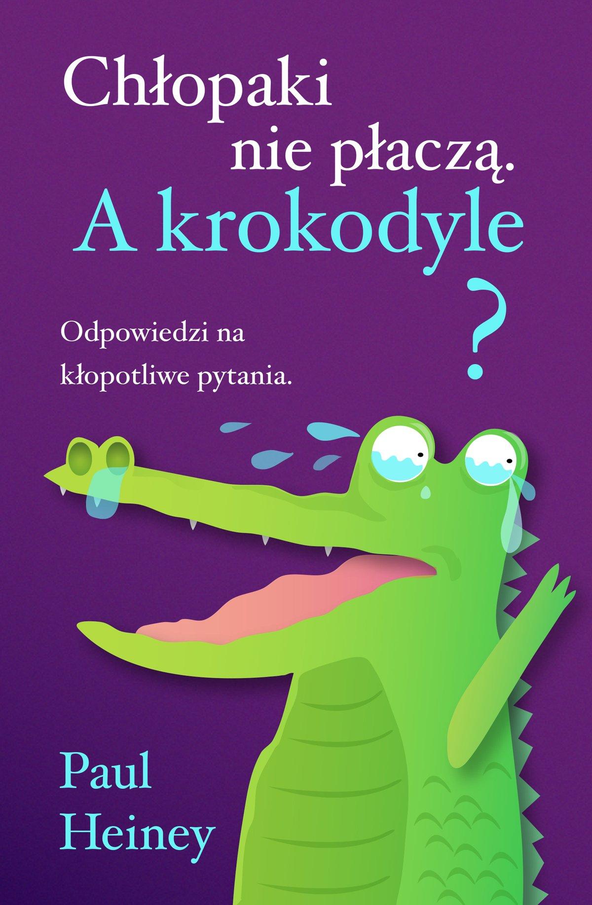 Chłopaki nie płaczą. A krokodyle? - Ebook (Książka EPUB) do pobrania w formacie EPUB