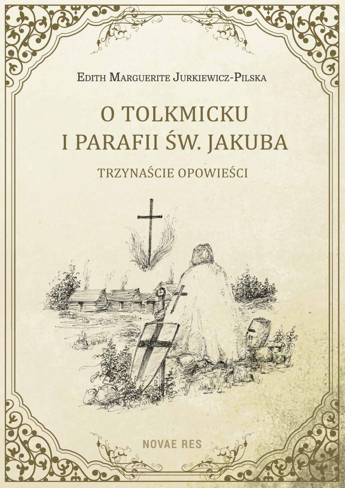 O Tolkmicku i parafii św. Jakuba - trzynaście opowieści - Ebook (Książka EPUB) do pobrania w formacie EPUB