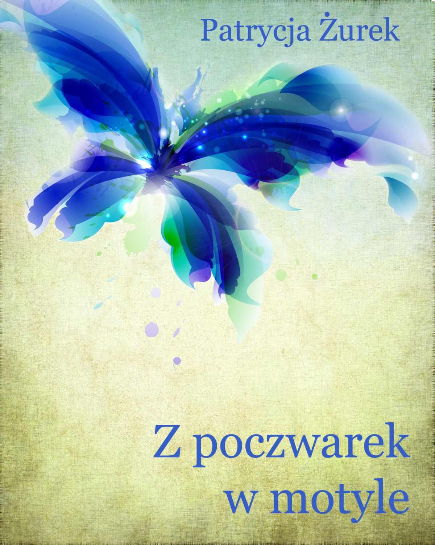 Z poczwarek w motyle - Ebook (Książka EPUB) do pobrania w formacie EPUB