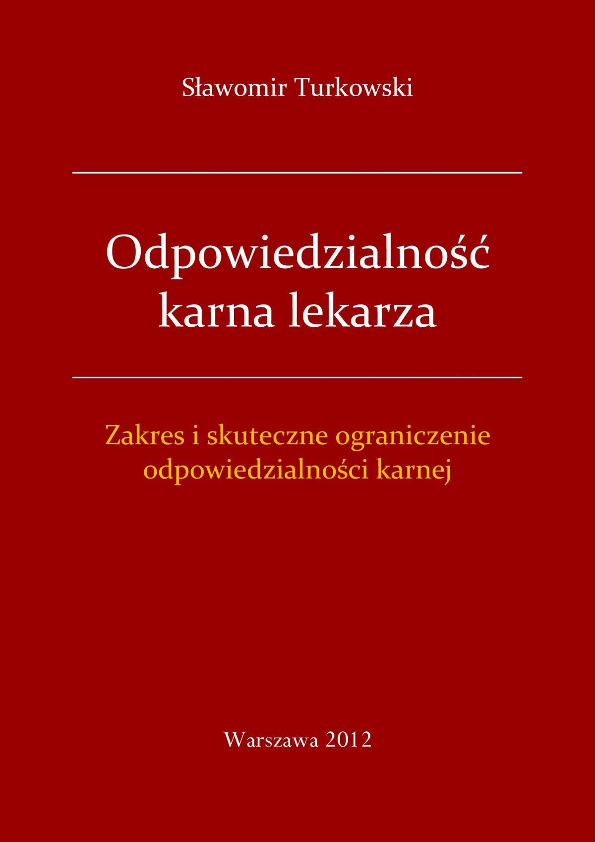 Odpowiedzialność karna lekarza. Zakres i skuteczne ograniczenie odpowiedzialności karnej - Ebook (Książka PDF) do pobrania w formacie PDF