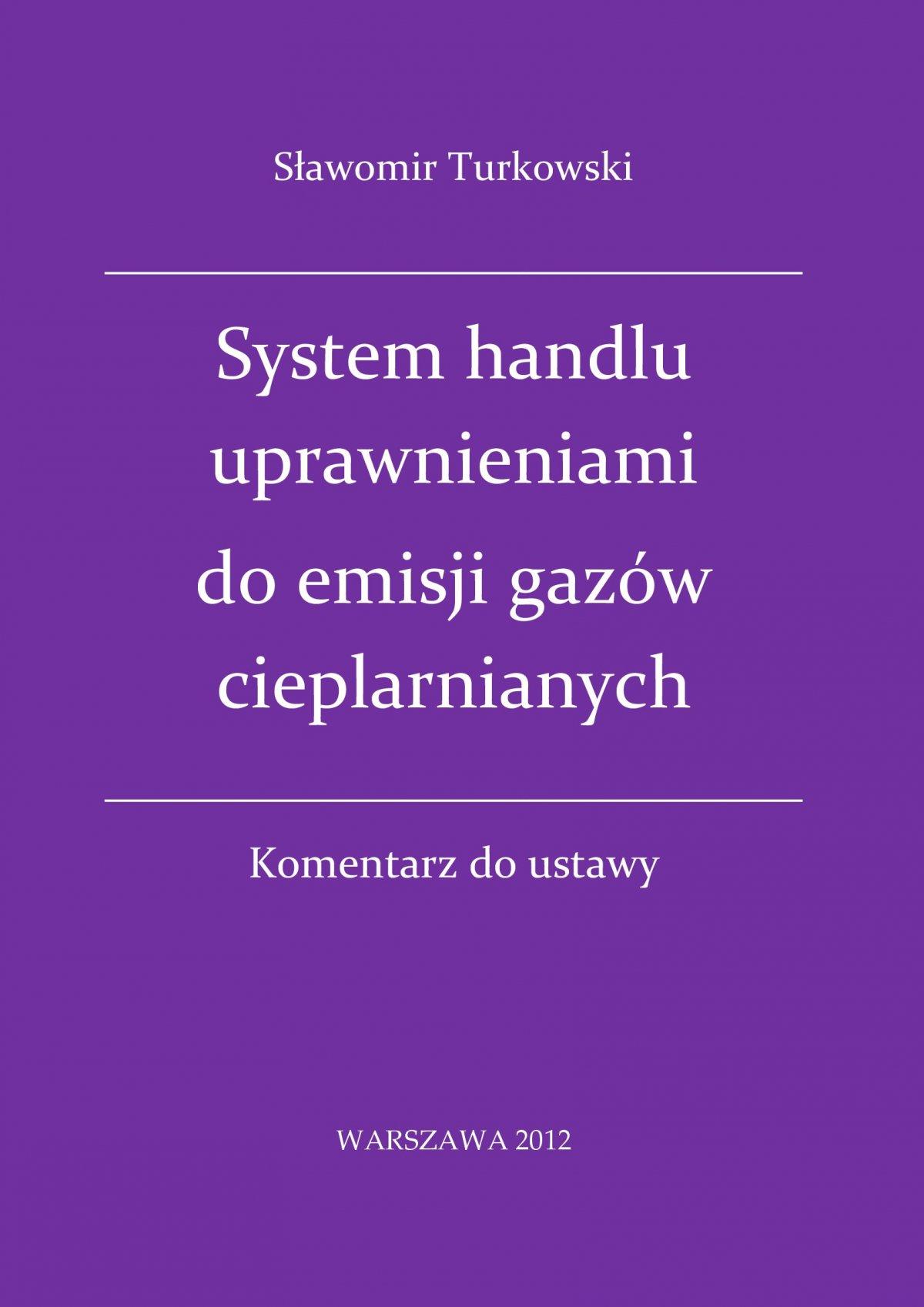 System handlu uprawnieniami do emisji gazów cieplarnianych - komentarz do ustawy - Ebook (Książka PDF) do pobrania w formacie PDF
