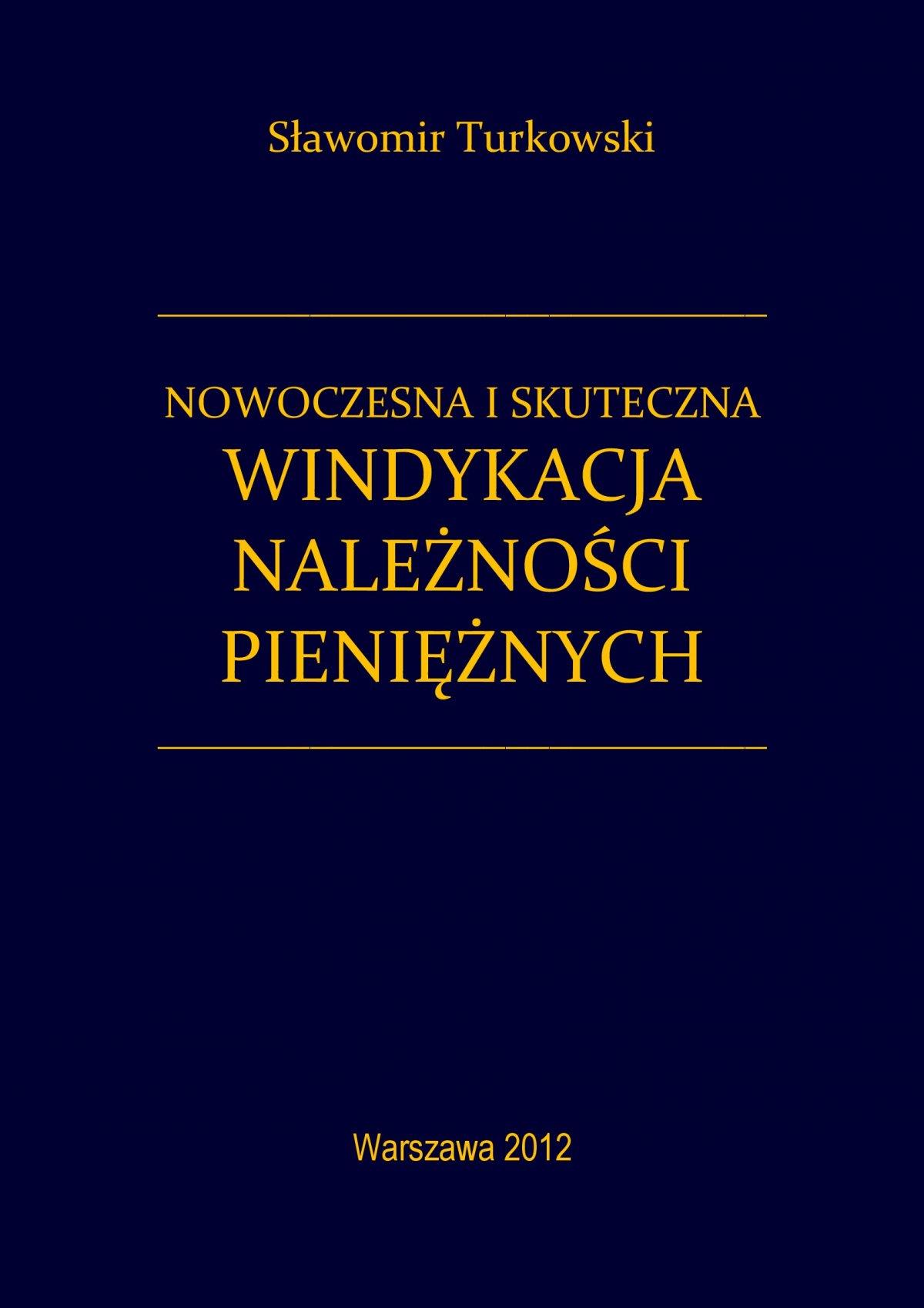 Nowoczesna i skuteczna windykacja należności pieniężnych - Ebook (Książka PDF) do pobrania w formacie PDF