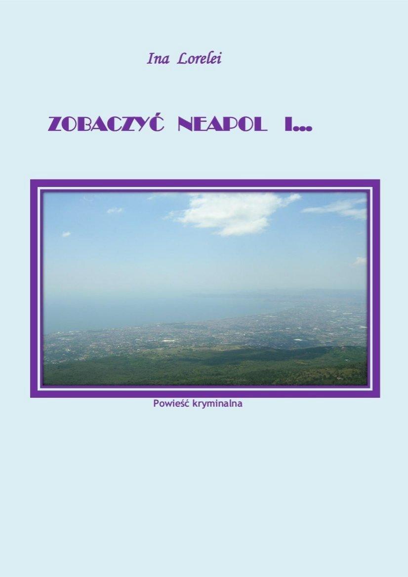 Zobaczyć Neapol i... - Ebook (Książka PDF) do pobrania w formacie PDF