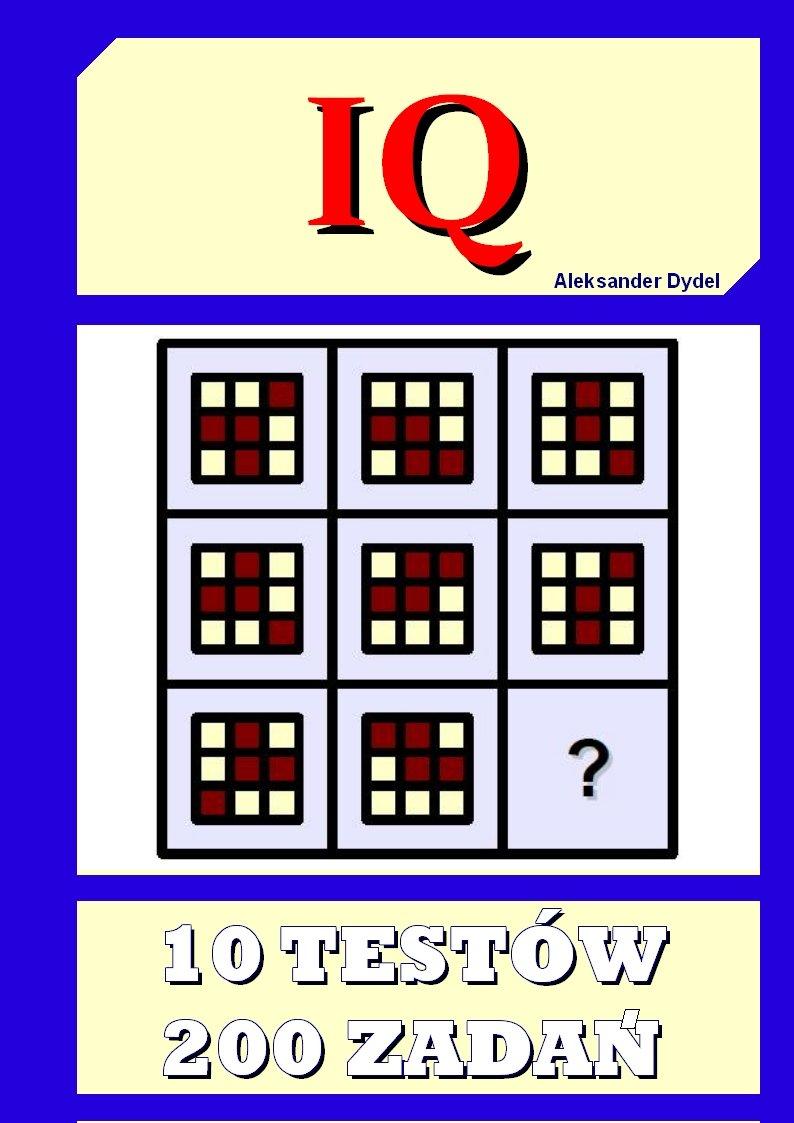 IQ - 10 testów, 200 zadań. - Ebook (Książka PDF) do pobrania w formacie PDF