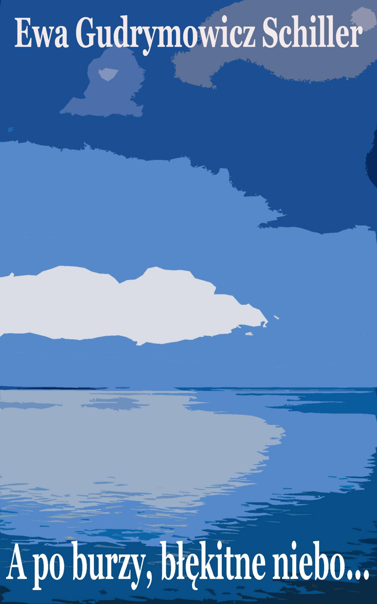 A po burzy błękitne niebo - Ebook (Książka EPUB) do pobrania w formacie EPUB