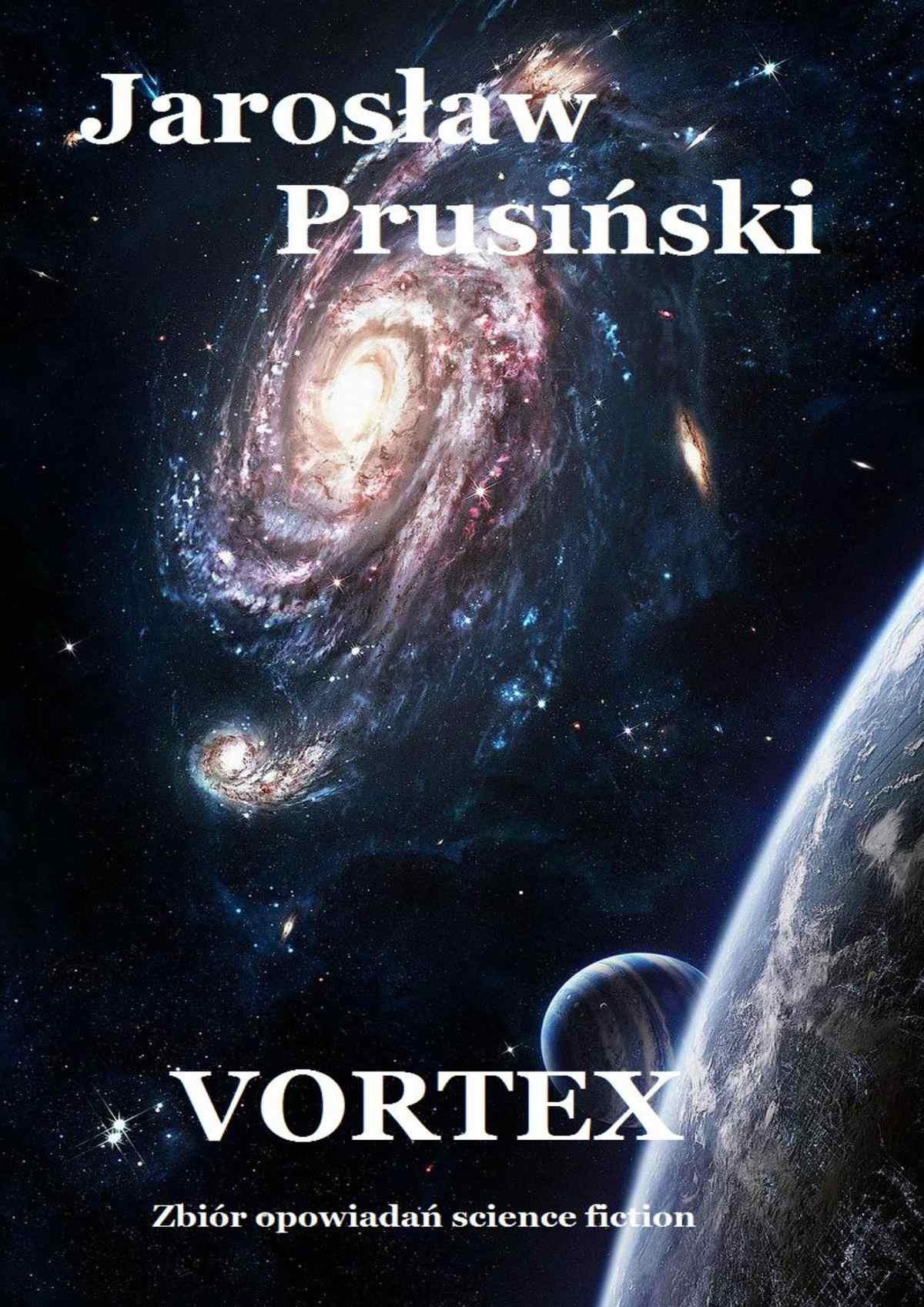 Vortex. Zbiór opowiadań science-fiction - Ebook (Książka na Kindle) do pobrania w formacie MOBI