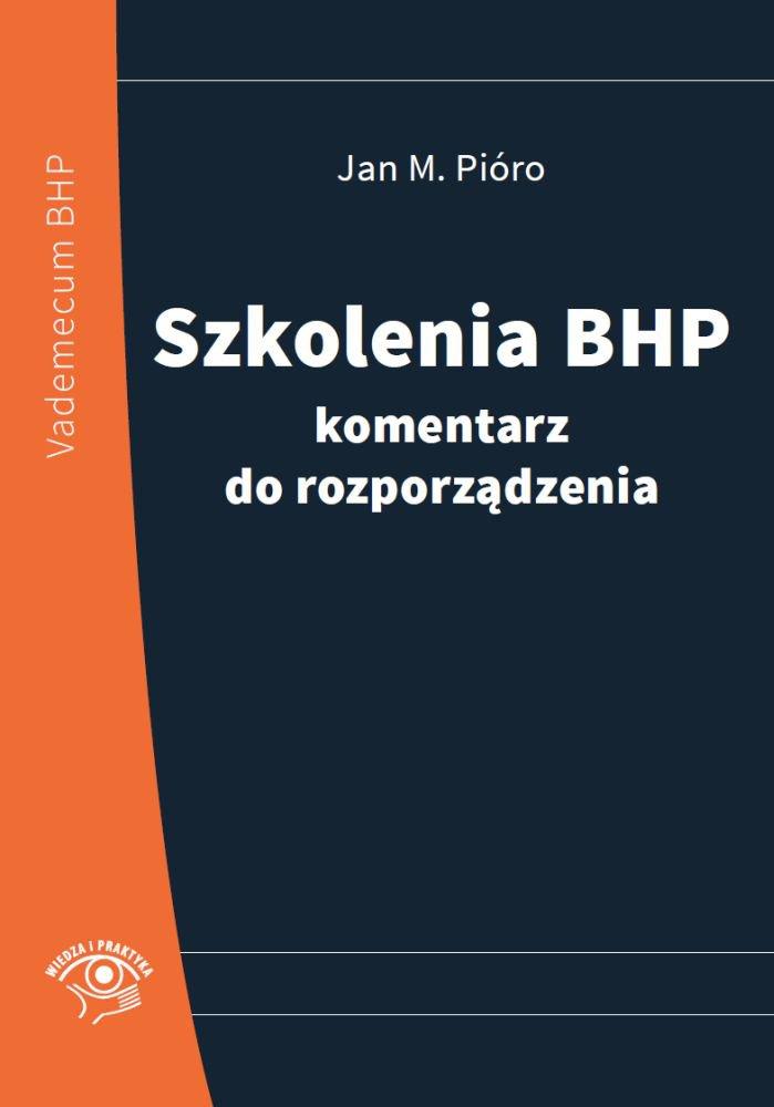 Szkolenia bhp - komentarz do rozporządzenia. Nowe wydanie - Ebook (Książka PDF) do pobrania w formacie PDF