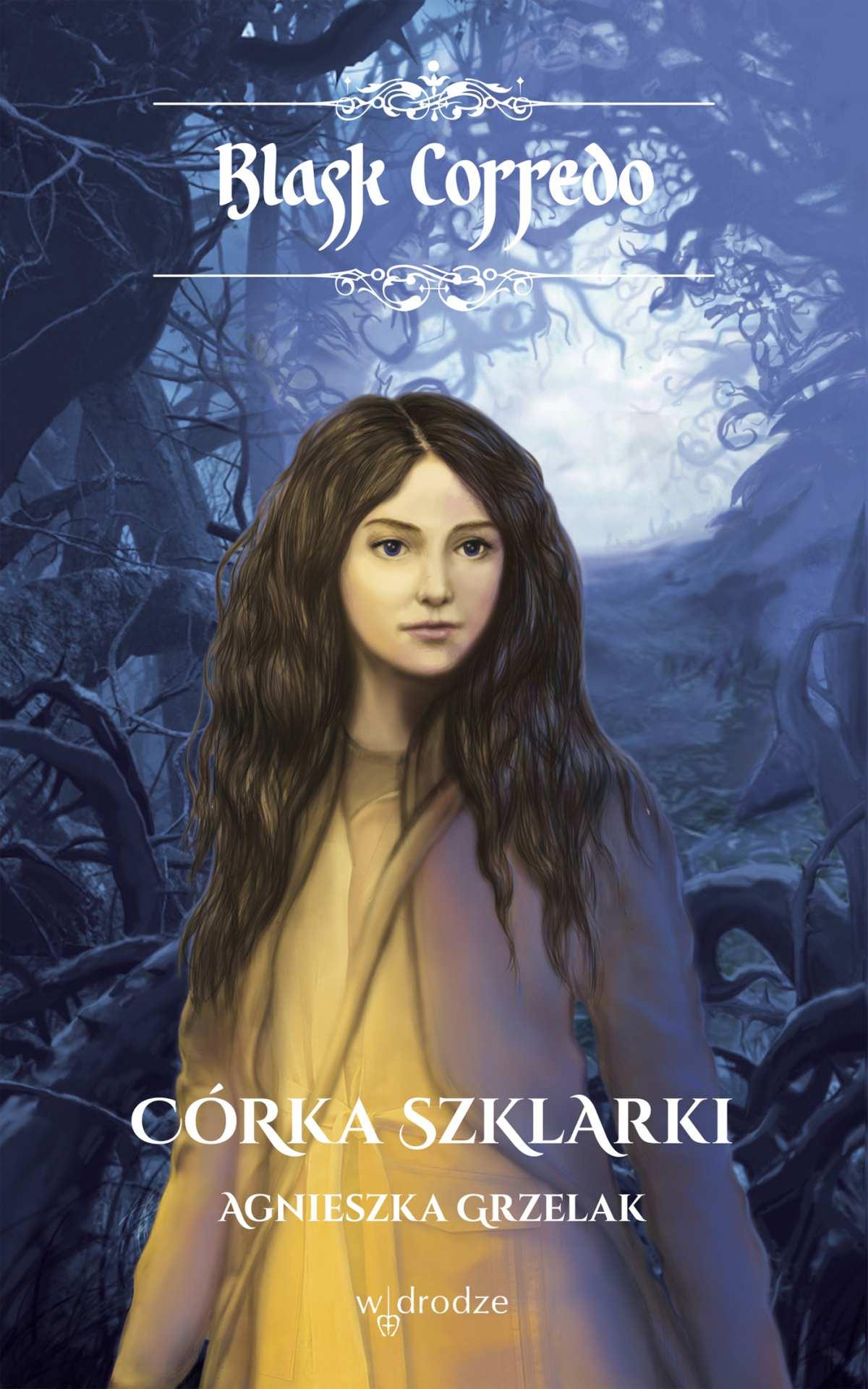 Córka Szklarki. Blask Corredo. Tom II - Ebook (Książka EPUB) do pobrania w formacie EPUB