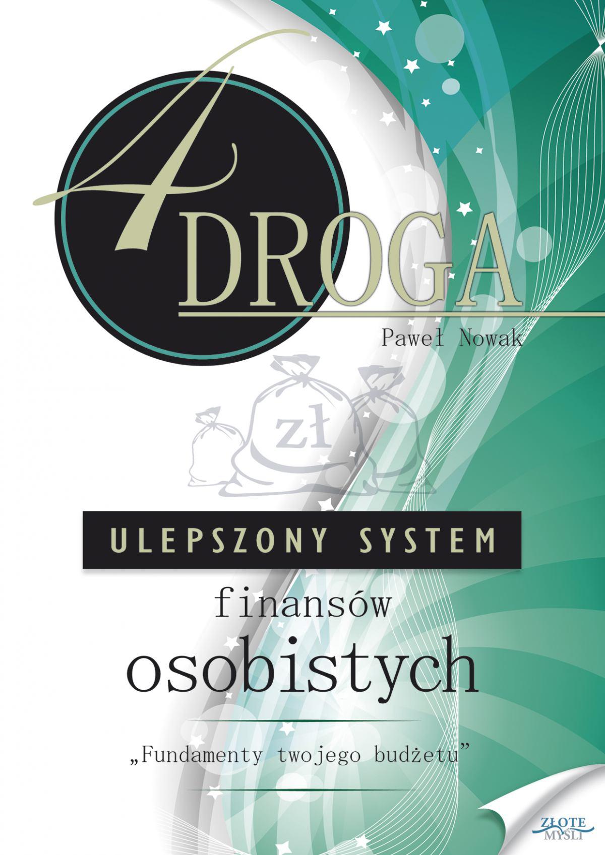 Czwarta droga. Ulepszony System Finansów Osobistych - Ebook (Książka PDF) do pobrania w formacie PDF