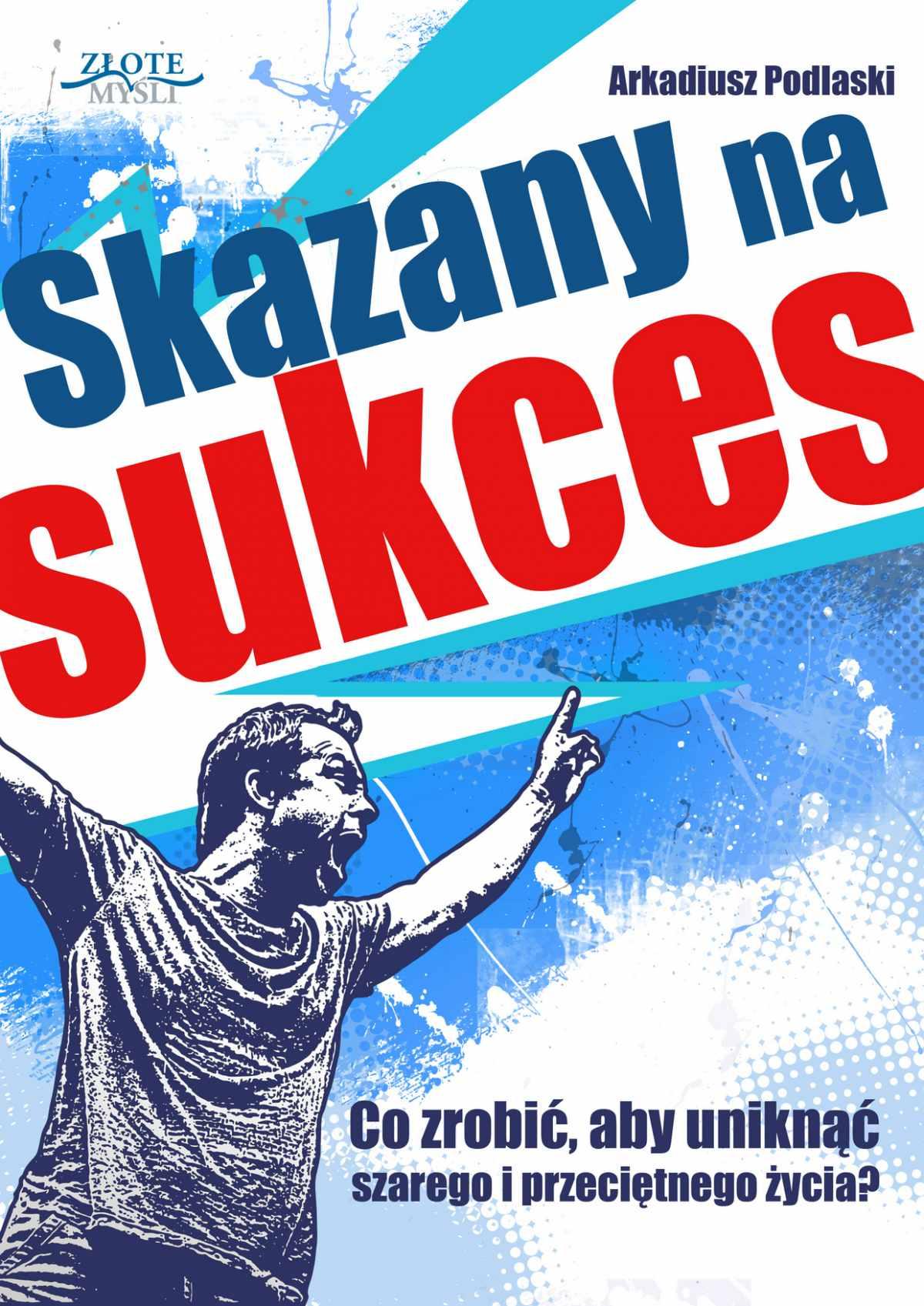 Skazany na sukces - Ebook (Książka PDF) do pobrania w formacie PDF